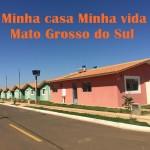 Minha Casa Minha Vida entrega 3.020 unidades no Mato Grosso – MS.